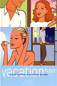 Download Vacation Hair: Great Hair for Year-Round Breaks ePub
