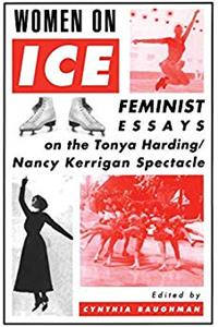 Download Women On Ice: Feminist Responses to the Tonya Harding/Nancy Kerrigan Spectacle ePub