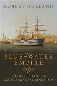 Download Blue-water Empire: The British In The Mediterranean Since 1800 ePub