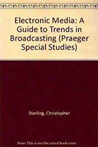 Download Electronic media: A guide to trends in broadcasting and newer technologies, 1920-1983 ePub