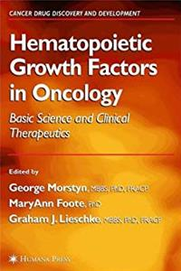 Download Hematopoietic Growth Factors in Oncology: Basic Science and Clinical Therapeutics (Cancer Drug Discovery and Development) ePub