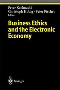 Download Business Ethics and the Electronic Economy (Ethical Economy) ePub