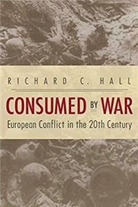 Download Consumed by War: European Conflict in the 20th Century ePub
