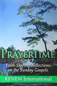 Download Prayer Time - Cycle B - Faith Sharing Reflections on the Sunday Gospels ePub
