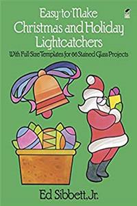 Download Easy-to-Make Christmas and Holiday Lightcatchers: With Full-Size Templates for 66 Stained Glass Projects (Dover Stained Glass Instruction) ePub