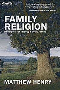 Download Family Religion: Principles for Raising a Godly Family ePub