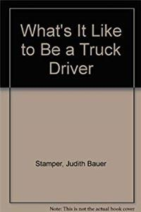 Download What's It Like to Be a Truck Driver ePub