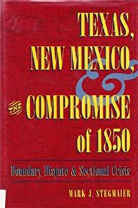 Download Texas, New Mexico, and the Compromise of 1850: Boundary Dispute  Sectional Crisis ePub