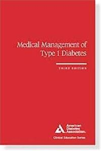 Download Medical Management of Type 1 Diabetes (Clinical Education Series) ePub