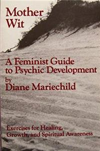 Download Mother Wit: A Feminist Guide To Psychic Developmeht ePub