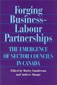 Download Forging Business-Labour Partnerships: The Emergence of Sector Councils in Canada ePub