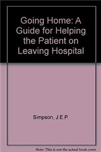 Download Going Home: A Guide for Helping the Patient on Leaving Hospital ePub