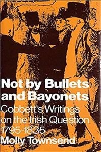 Download Not By Bullets and Bayonets Cobbetts Writ ePub