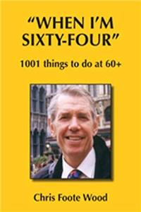 Download When I'm Sixty Four: 1001 Things to Do At 60+ ePub