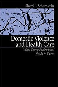 Download Domestic Violence and Health Care: What Every Professional Needs To Know ePub