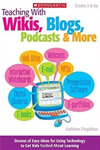 Download Teaching With Wikis, Blogs, Podcasts  More: Dozens of Easy Ideas for Using Technology to Get Kids Excited About Learning ePub