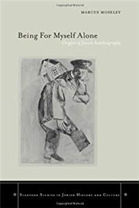 Download Being For Myself Alone: Origins Of Jewish Autobiography (Stanford Studies in Jewish History  Culture) (Stanford Studies in Jewish History and Culture) ePub