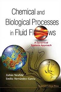 Download Chemical and Biological Processes in Fluid Flows: A Dynamical Systems Approach ePub