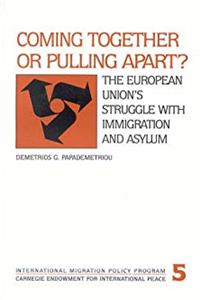 Download Coming Together or Pulling Apart?: The European Union's Struggle with Immigration and Asylum (Carnegie Endowment Series) ePub