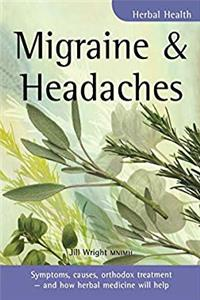 Download Migraine  Headaches: Symptoms, causes, orthodox treatment - and how herbal medicine will help (Herbal Health) ePub