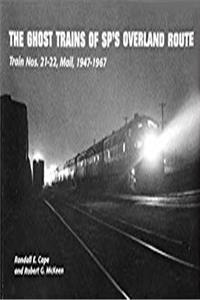 Download The Ghost Trains of SP's Overland Route, Train Nos. 21-22, Mail, 1947-1967 (Southern Pacific) ePub