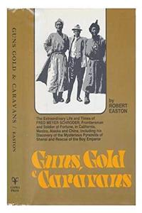 Download Guns, Gold, and Caravans: The Extraordinary Life and Times of Fred Meyer Schroder ePub