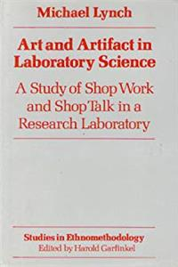 Download Art and Artifact in Laboratory Science: A Study of Shop Work and Shop Talk in a Research Laboratory (Studies in Ethnomethodology) ePub