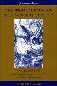 Download The Spiritual Event of the Twentieth Century: An Imagination the Occult Significance of the 12 Years 1933-45 in the Light of Spiritual Science ePub