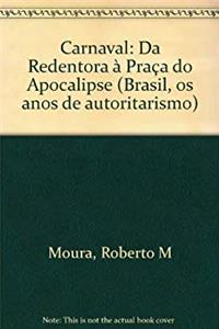 Download Carnaval: Da Redentora à Praça do Apocalipse (Brasil, os anos de autoritarismo) (Portuguese Edition) ePub