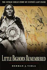 Download Little Bighorn Remembered: The Untold Indian Story of Custer's Last Stand ePub
