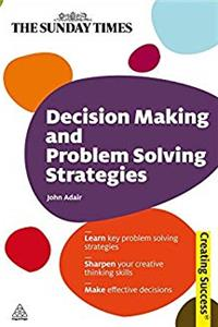 Download Decision Making and Problem Solving Strategies: Learn Key Problem Solving Strategies; Sharpen Your Creative Thinking Skills; Make Effective Decisions (Sunday Times Creating Success) ePub