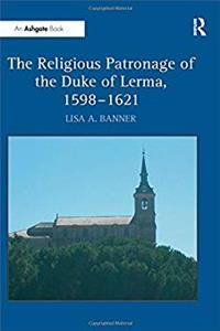Download The Religious Patronage of the Duke of Lerma, 1598–1621 ePub
