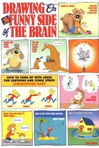 Download Drawing on the Funny Side of the Brain : How to Come Up With Jokes for Cartoons and Comic Strips ePub